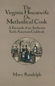 Cover of: The Virginia Housewife or Methodical Cook | Mary Randolph