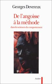 Cover of: De l'angoisse à la méthode dans les sciences du comportement | Georges Devereux