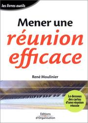 Cover of: Mener une réunion efficace | René Moulinier
