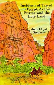 Cover of: Incidents of travel in Egypt, Arabia Petræa, and the Holy Land | John Lloyd Stephens