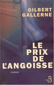 Cover of: Le Prix de l'angoisse by Gilbert Gallerne