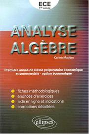 Cover of: Analyse algebre exercices corriges de mathematiques pour la premiere annee de classe preparatoire by Madere