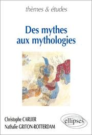 Cover of: Des mythes aux mythologies | Carlier