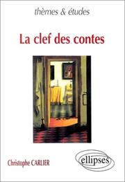 Cover of: La clef des contes by Carlier