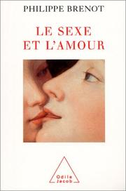 Cover of: Le sexe et l'amour | Philippe Brenot