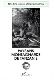 Cover of: Paysans montagnards de Tanzanie by Marquet