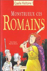 Cover of: Monstrueux ces romains | Terry Deary