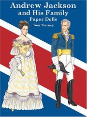 Cover of: Andrew Jackson and His Family Paper Dolls | Tom Tierney