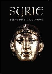 Cover of: Syrie, terre de civilisations by Fortin