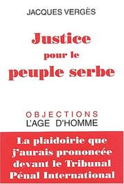 Cover of: Justice pour le peuple serbe | Jacques Verges