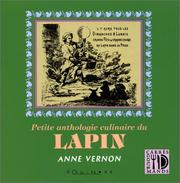 Cover of: Petite anthologie culinaire du lapin | Anne Vernon