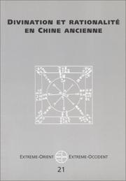 Cover of: Divination et rationalité en Chine ancienne by Karine Chemla