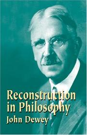 Cover of: Reconstruction in philosophy | John Dewey