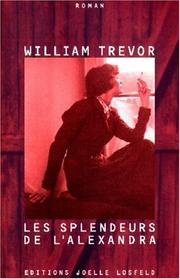 Cover of: Les splendeurs de l'Alexandra by William Trevor