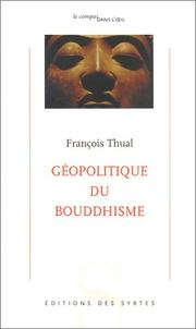 Cover of: Géopolitique du Bouddhisme by François Thual