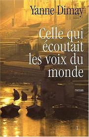 Cover of: Celle qui écoutait les voix du monde by Yanne Dimay