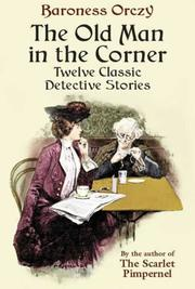 Cover of: The Old Man in the Corner by Baroness Emmuska Orczy