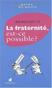 Cover of: Fraternite est elle possible (titre provisoire) | Jean-François Mattei