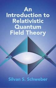 Cover of: An introduction to relativistic quantum field theory | S. S. Schweber
