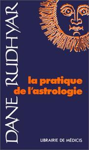 Cover of: La pratique de l'astrologie by Dane Rudhyar