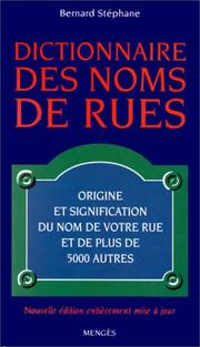 Cover of: Dictionnaire des noms de rues | Bernard Stephane