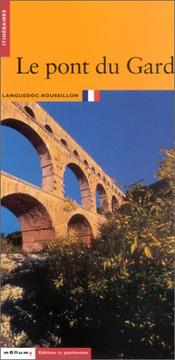 Cover of: Le Pont du Gard | Jean-Luc Fiches