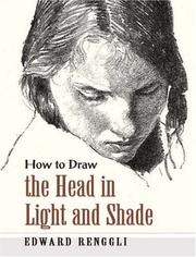 Cover of: How to draw the head in light & shade | Edward Renggli