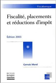 Cover of: Fiscalite, placements et reductions d'impots 2003 | G. Morel
