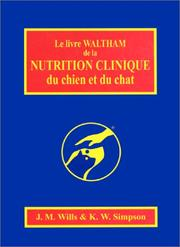 Cover of: Le livre Waltham de la nutrition clinique du chien et du chat | Wills