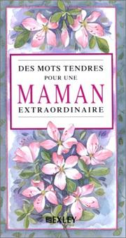 Cover of: Des mots tendres pour une maman extraordinaire by Helen Exley