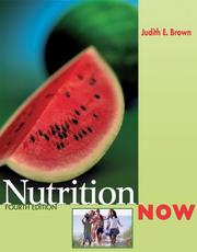 Cover of: NutritionNOW (with InfoTrac  and 2005 Dietary Guidelines for Americans) by Judith E. Brown
