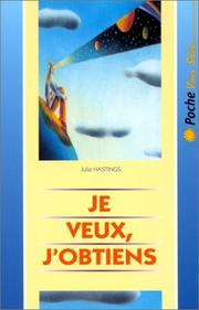 Cover of: Je veux, j'obtiens by Hastings