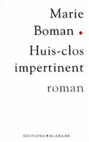 Cover of: Huis-clos impertinent by Marie Boman