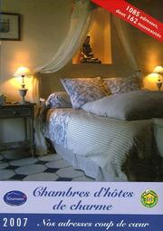 Cover of: Chambres d'hotes de charme en France) 2007 Bed and Breakfast 3 and 4 star accommodations in France (in French and English) (Gites De France) | Gites de France