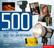 Cover of: 500 Lighting Hints, Tips, and Techniques | Rod Ashford