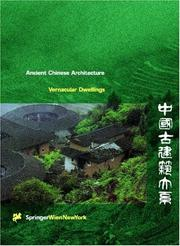 Cover of: Ancient Chinese Architecture Series, Vernacular Dwellings | Wang, Qijun.