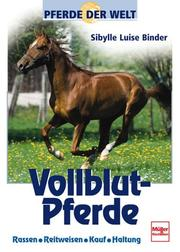 Cover of: Vollblut-Pferde. Pferde der Welt by Sibylle Luise Binder