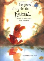 Cover of: Le gros chagrin du Fenouil (FR:What by North-South Staff