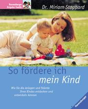 Cover of: So fördere ich mein Kind | Miriam Stoppard