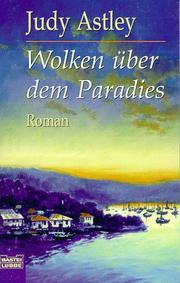 Cover of: Wolken über dem Paradies by Judy Astley