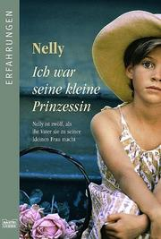 Cover of: Ich war seine kleine Prinzessin by Nelly