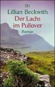 Cover of: Der Lachs im Pullover. Roman | Lillian Beckwith
