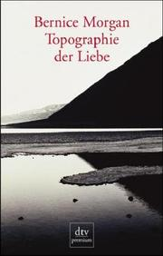Cover of: Topographie der Liebe. Roman by Bernice Morgan