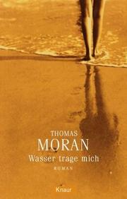 Cover of: Wasser trage mich by Thomas Moran