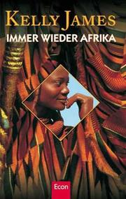 Cover of: Immer wieder Afrika | Kelly James