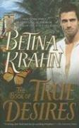 Cover of: The Book of True Desires | Betina Krahn