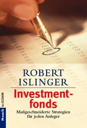 Cover of: Investmentfonds. Maßgeschneiderte Strategien für jeden Anleger by Robert Islinger