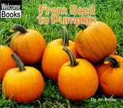Cover of: From Seed to Pumpkin (Welcome Books) | Jan Kottke