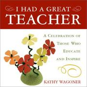 Cover of: I Had A Great Teacher by Kathy Wagoner