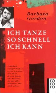 Cover of: Ich tanze so schnell ich kann by Barbara Gordon